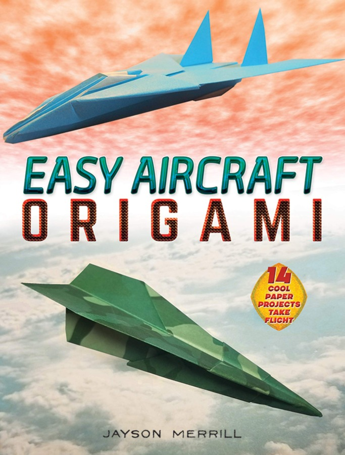 Easy Aircraft Origami: 14 Cool Paper Projects Take Flight Review